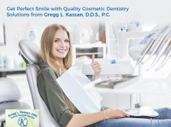 Get Perfect Smile with Quality Cosmetic Dentistry Solutions from Gregg L. Kassan, D.D.S., P.C.
