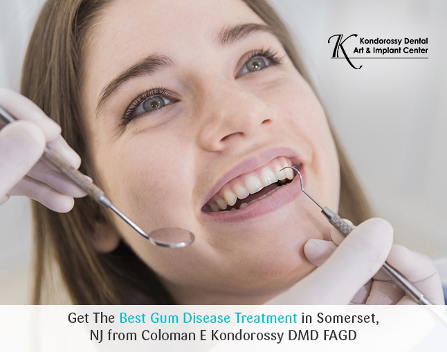 Get The Best Gum Disease Treatment in Somerset, NJ from Coloman E Kondorossy DMD FAGD