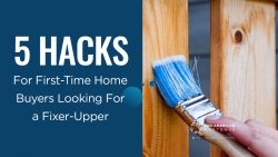 5 Hacks for First-Time Home Buyers Looking For a Fixer-Upper