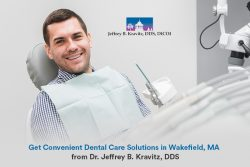 Get Convenient Dental Care Solutions in Wakefield, MA from Dr. Jeffrey B. Kravitz, DDS