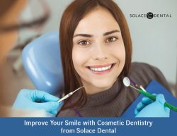 Improve Your Smile with Cosmetic Dentistry from Solace Dental