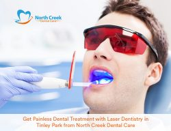 Get Painless Dental Treatment with Laser Dentistry in Tinley Park from North Creek Dental Care