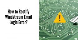 How to Rectify Windstream Email Login Error?