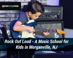 Rock Out Loud – A Music School for Kids in Morganville, NJ