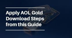 Apply AOL Gold Download Steps from this Guide
