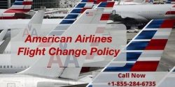 American Airlines Flight Change Policy, Fee and Same Day Flight Change call now +1-855-284-6735