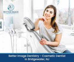 Better Image Dentistry – Cosmetic Dentist in Bridgewater, NJ