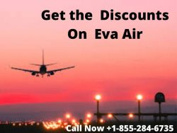 Get the Discount on Eva Air Flights Call : +1-855-284-6735