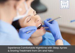 Experience Comfortable Nighttime with Sleep Apnea & Snoring Treatment from Lim and Yabu