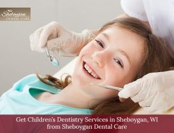 Get Children's Dentistry Services in Sheboygan, WI from Sheboygan Dental Care