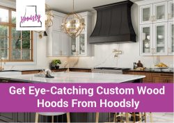 Get Eye-Catching Custom Wood Hoods from Hoodsly