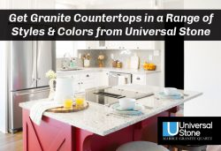 Get Granite Countertops in a Range of Styles & Colors from Universal Stone
