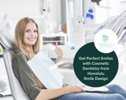 Get Perfect Smiles with Cosmetic Dentistry from Honolulu Smile Design