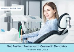 Get Perfect Smiles with Cosmetic Dentistry from Palos Hills Dental