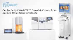Get Perfectly-Fitted CEREC One-Visit Crowns from Dr. Rick Kava's Sioux City Dental
