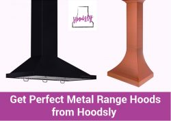 Get Perfect Metal Range Hoods from Hoodsly