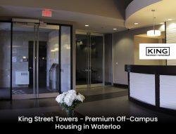 King Street Towers – Premium Off-Campus Housing in Waterloo