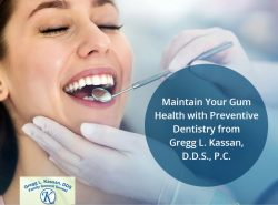 Maintain Your Gum Health with Preventive Dentistry from Gregg L. Kassan, D.D.S., P.C.