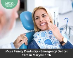 Moss Family Dentistry – Emergency Dental Care in Maryville TN