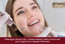 Sheboygan Dental Care – Achieve Healthy Teeth & Gums with Non-Surgical Gum Disease Tre ...