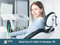 Sheron Dental – Dental Care For Adults in Vancouver, WA