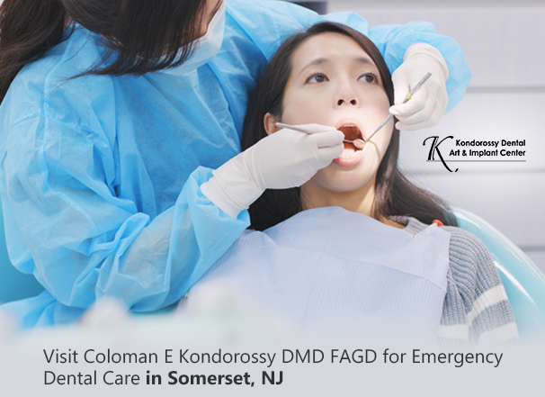 Visit Coloman E Kondorossy DMD FAGD for Emergency Dental Care in Somerset, NJ