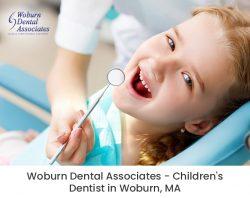 Woburn Dental Associates – Children's Dentist in Woburn, MA
