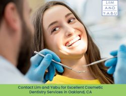 Contact Lim and Yabu for Excellent Cosmetic Dentistry Services in Oakland, CA
