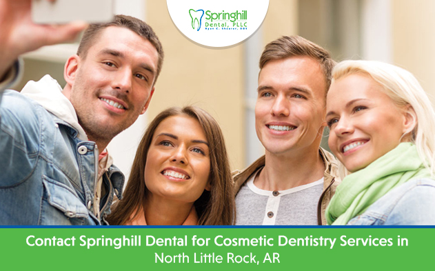 Contact Springhill Dental for Cosmetic Dentistry Services in North Little Rock, AR