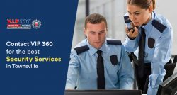 Contact VIP 360 for the Best Security Services in Townsville