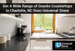 Get A Wide Range of Granite Countertops in Charlotte, NC from Universal Stone
