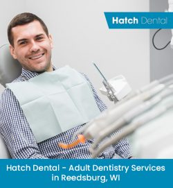 Hatch Dental – Adult Dentistry Services in Reedsburg, WI