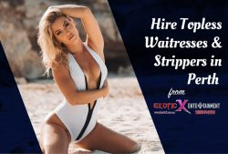 Hire Topless Waitresses & Strippers in Perth from Exotic X Entertainment