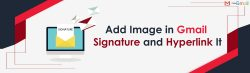 How to Add Image in Gmail Signature and Hyperlink It