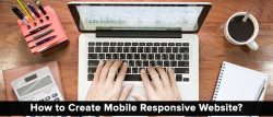 How To Create A Mobile Responsive Website?