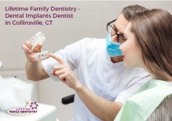 Lifetime Family Dentistry – Dental Implants Dentist in Collinsville, CT