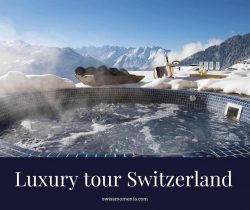 Luxury tour Switzerland
