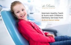 Maintain Healthy Teeth & Gums with Children's Dentistry Services from de Bruin Dental Center