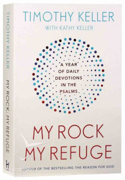 My Rock, My Refuge by Timothy Keller | Koorong