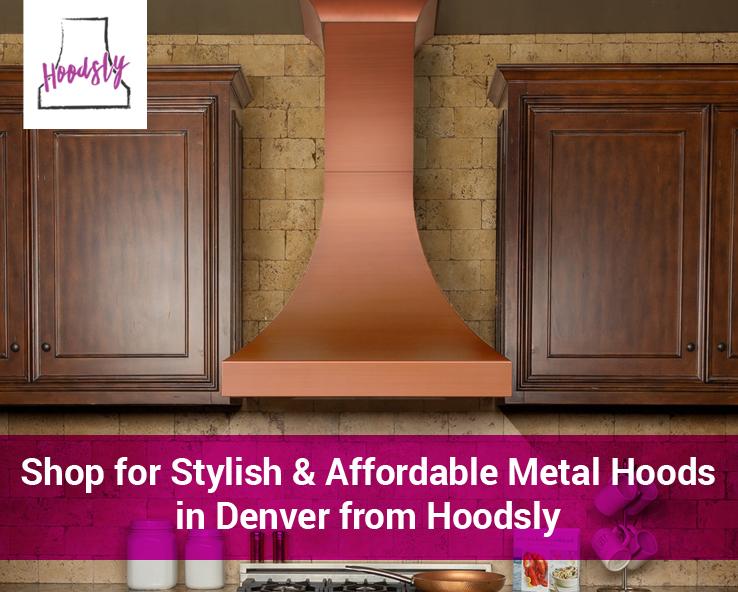 Shop for Stylish & Affordable Metal Hoods in Denver from Hoodsly