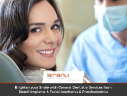 Brighten your Smile with General Dentistry Services from Siranli Implants & Facial Aesthetic ...
