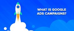 What Are Google Ads Campaigns?
