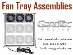Fan Tray Assemblies At GardTecOnline