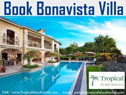 Book Bonavista Villa At Tropical Island Rentals