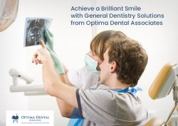 Achieve a Brilliant Smile with General Dentistry Solutions from Optima Dental Associates