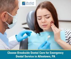 Choose Brookside Dental Care for Emergency Dental Service in Allentown, PA