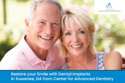 Restore your Smile with Dental Implants in Suwanee, GA from Center for Advanced Dentistry