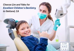 Choose Lim and Yabu for Excellent Children's Dentistry in Oakland, CA