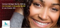 Contact Bridget Burris, DDS to Get Straight & Beautiful Smile in Las Cruces, NM