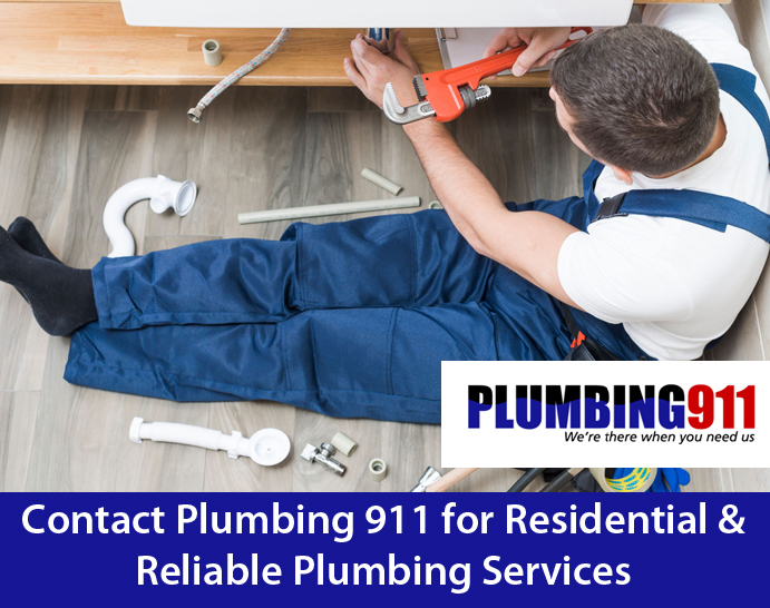 Contact Plumbing 911 for Residential & Reliable Plumbing Services
